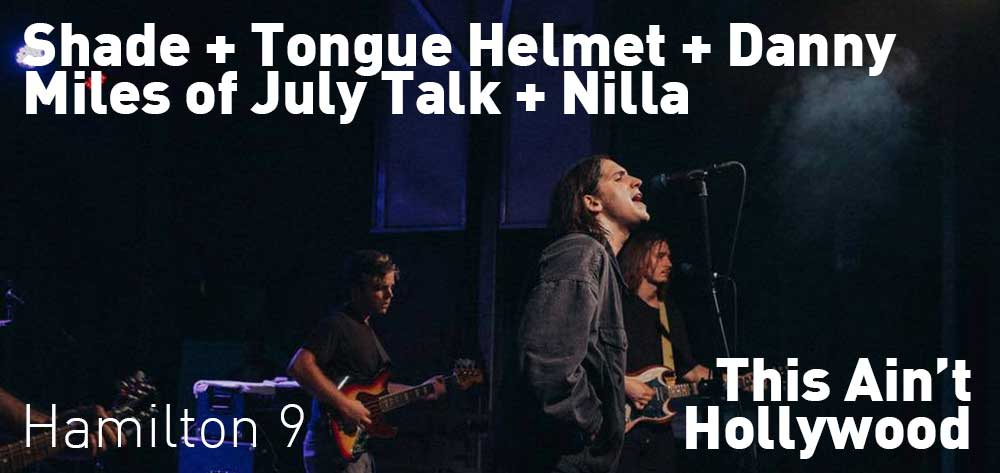 TONGUE HELMET (with Danny Miles of July Talk) plus SHADE & NILLA | This Ain't Hollywood | Saturday, July 20, 2019 | 9pm