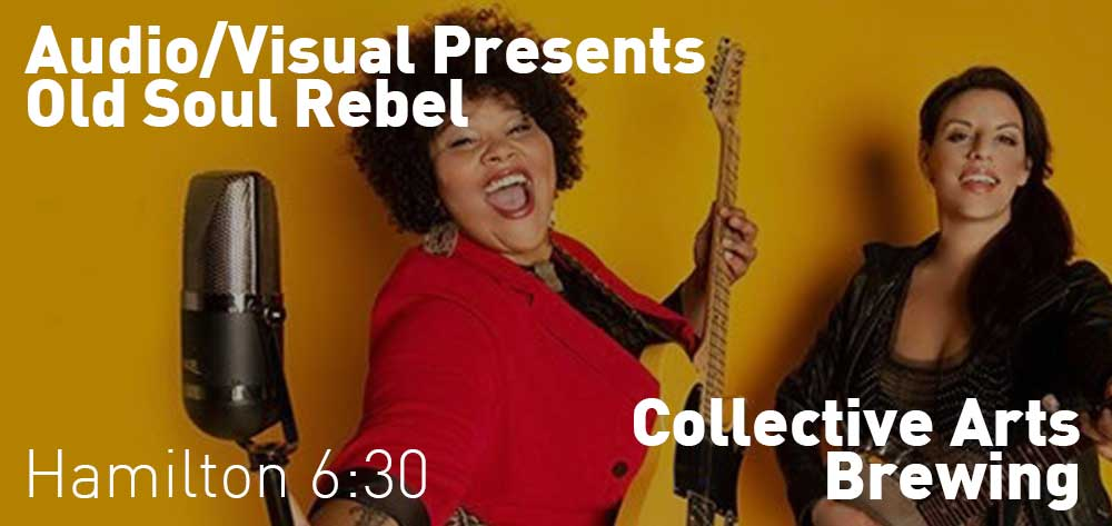 Audio/Visual Presents Old Soul Rebel | Collective Arts Brewing | Sunday, October 20, 2019 | 6:30pm