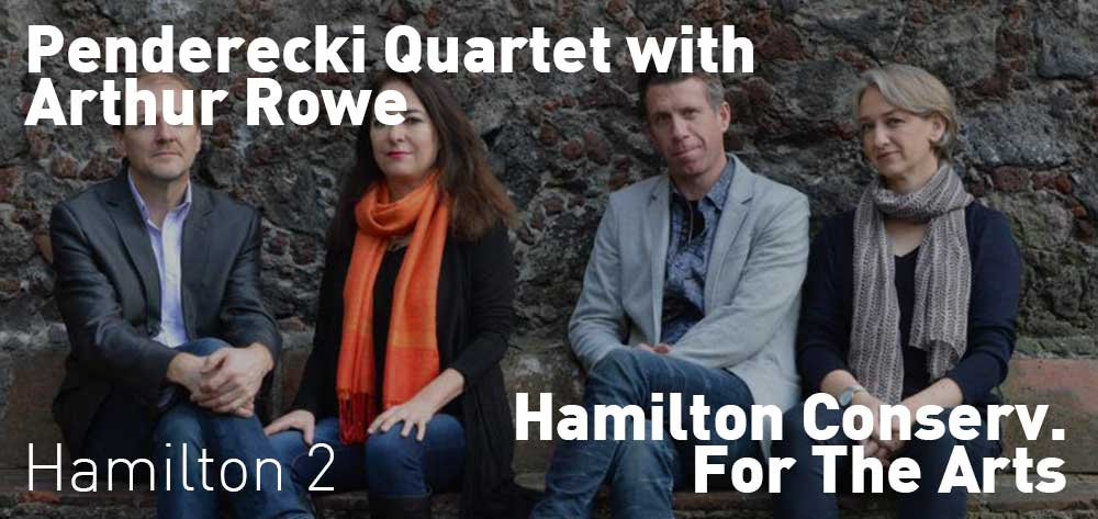 HCA Concert Series: Penderecki Quartet with Arthur Rowe | Hamilton Conservatory for the Arts | Sunday, October 20, 2019 | 2pm