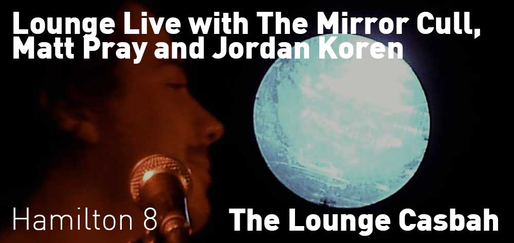 Lounge LIVE, 1st & 3rd Tuesdays in The Lounge at The Casbah till November 19, 2019