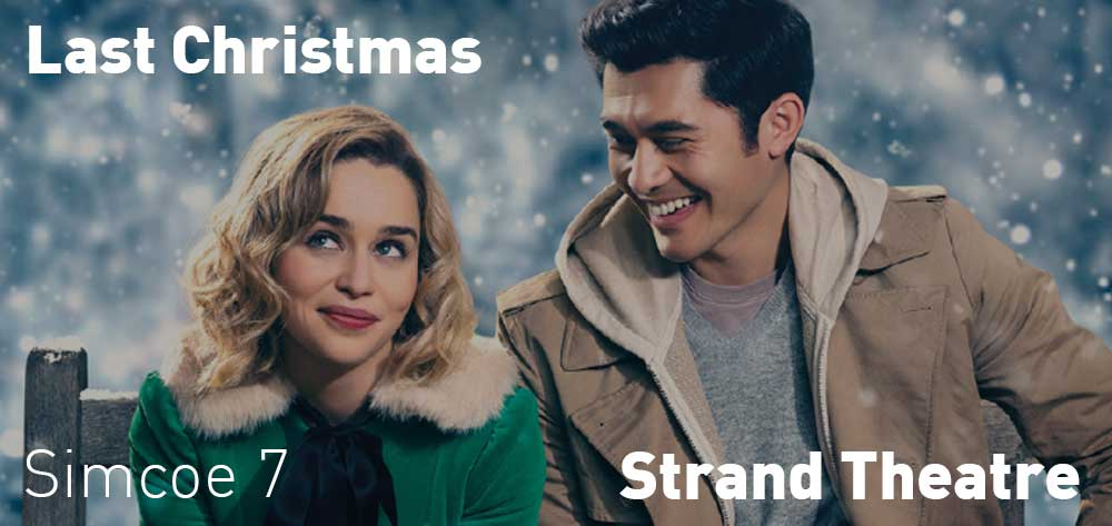 Last Christmas will be showing at the Strand Theatre from Friday, November 15, 2019 to Thursday, November 21, 2019