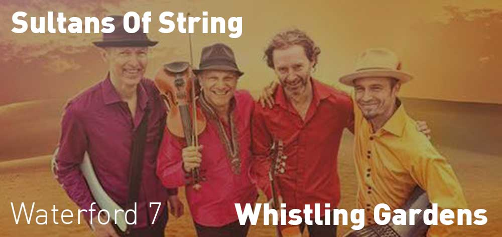 Sultans Of String | Whistling Gardens | Saturday, July 20, 2019 | 7pm
