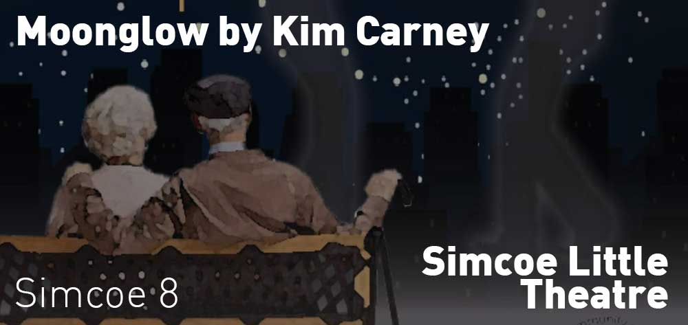 Moonglow by Kim Carney | Simcoe Little Theatre | September 19 - September 29, 2019