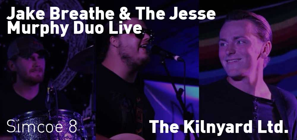 Jake Breathe & The Jesse Murphy Duo LIVE In Simcoe | The Kilnyard | Friday, September 20, 2019 | 8pm