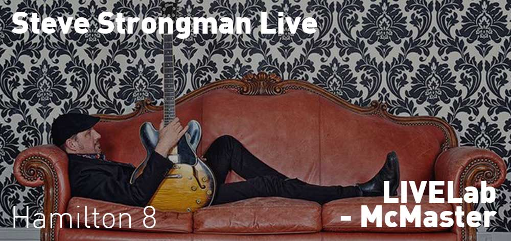 Steve Strongman is LIVE at the LIVELab | October 18 & 19, 2019 | 8pm each day