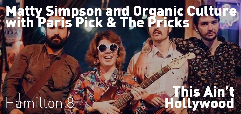 Matty Simpson and Organic Culture with Paris Pick & The Pricks | This Ain't Hollywood | Wednesday, October 23, 2019 | 8pm
