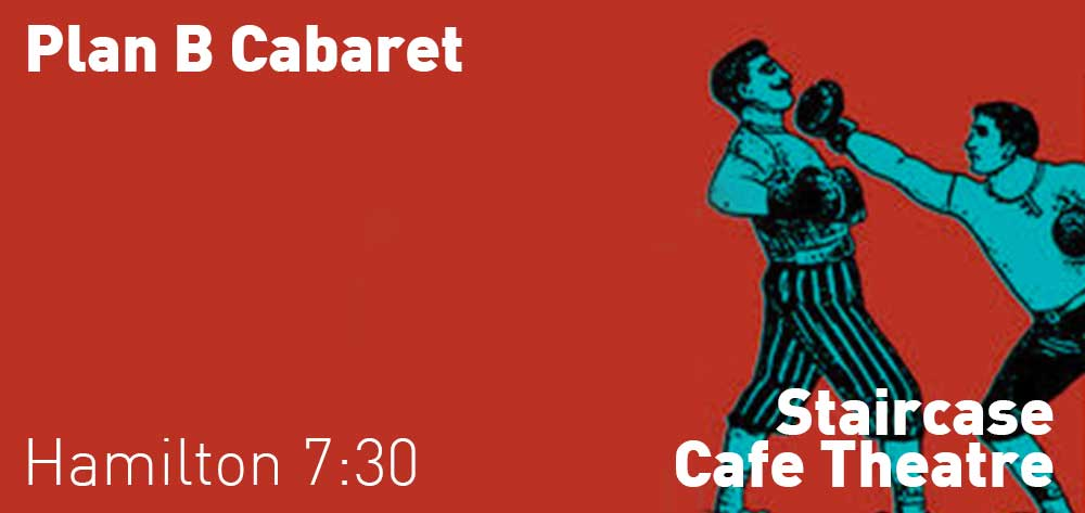 Plan B Cabaret | Staircase Cafe Theatre | Sunday, October 20, 2019 | 7:30pm