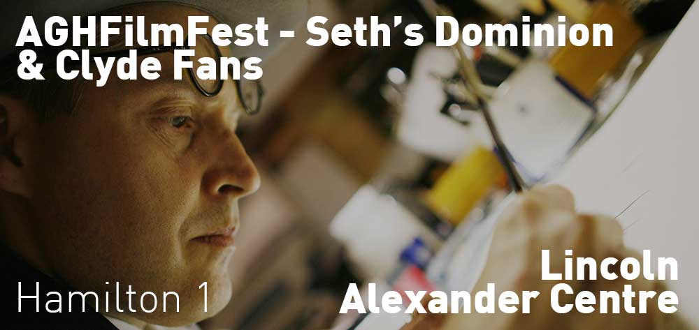 Seth's Dominion & Clyde Fans | #AGHFilmFest | Lincoln Alexander Centre | Sunday, October 20, 2019 | 1pm