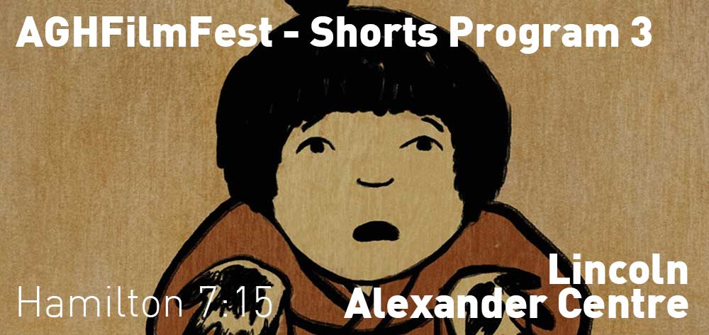 Shorts Program 3 | #AGHFilmFest | Lincoln Alexander Centre | Wednesday, October 23, 2019 | 7:15pm