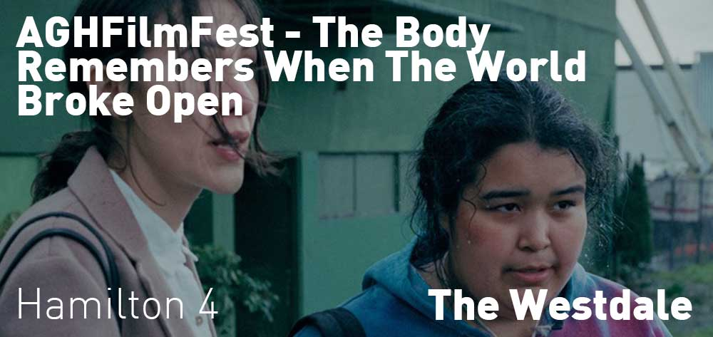 AGHFilmFest - The Body Remembers When the World Broke Open | The Westdale | Tuesday, October 22, 2019 | 4pm