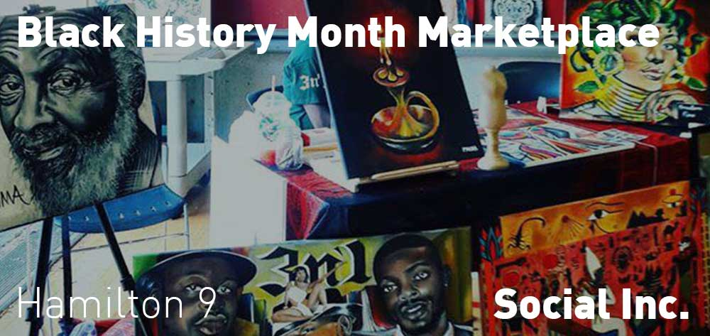 Black History Month Marketplace | Social Inc. | Wednesday, February 26, 2020 | 9am