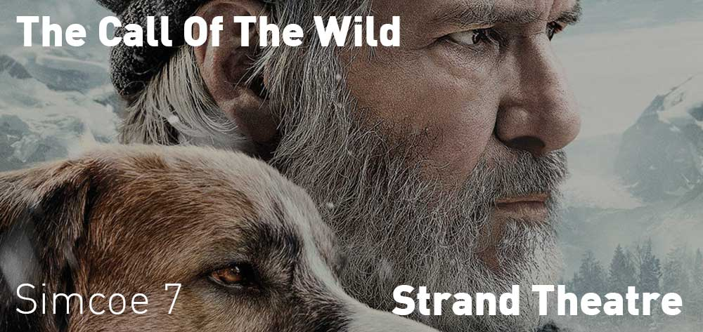 The Call Of The Wild will be showing at the Strand Theatre from Friday, February 21, 2020 to Thursday, February 27, 2020
