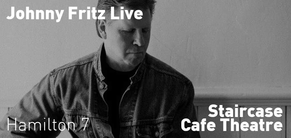 Johnny Fritz - Live | Staircase Cafe Theatre | Wednesday, February 26, 2020 | 7pm