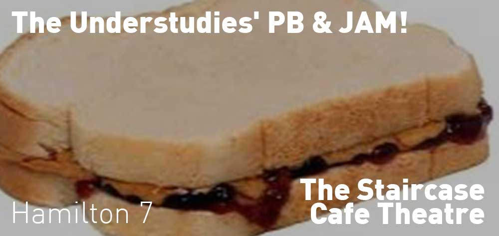 The Understudies' PB & JAM! | The Staircase Cafe Theatre | Wednesday, February 26, 2020 | 7pm