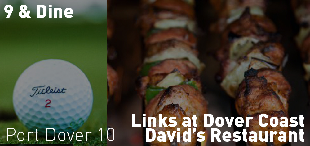 9 and Dine is back! Every Friday beginning at 10am at the Links at Dover Coast enjoy 9 and Dine!