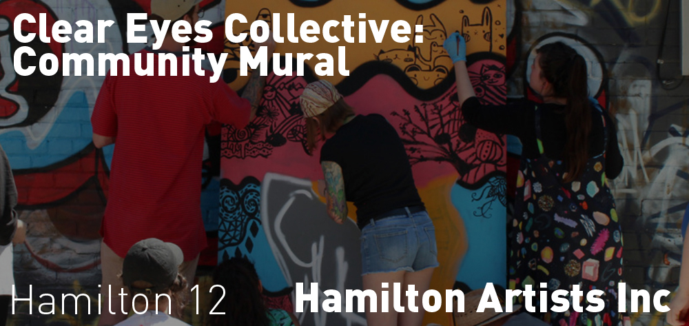 See the Clear Eyes Collective Community Mural from August 2019 - September 2020 at Hamilton Artists Inc.