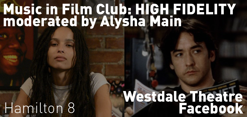 Music in Film Club moderated by Alysha Main is discussing HIGH FIDELITY on Friday May 29th at 8 PM on Zoom!