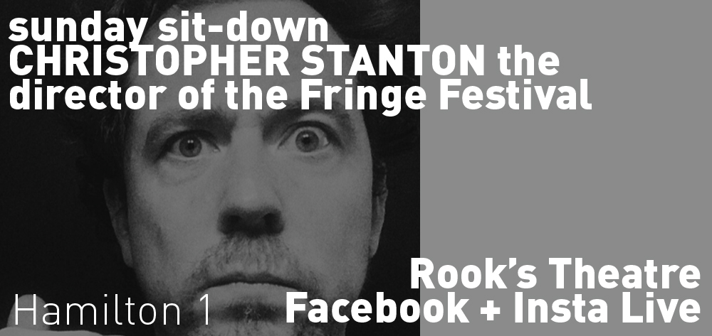 Rook's Theatre's 'sit-down sunday' has Christopher Stanton on Sunday May 31st at 1pm on Facebook + Instagram Live!