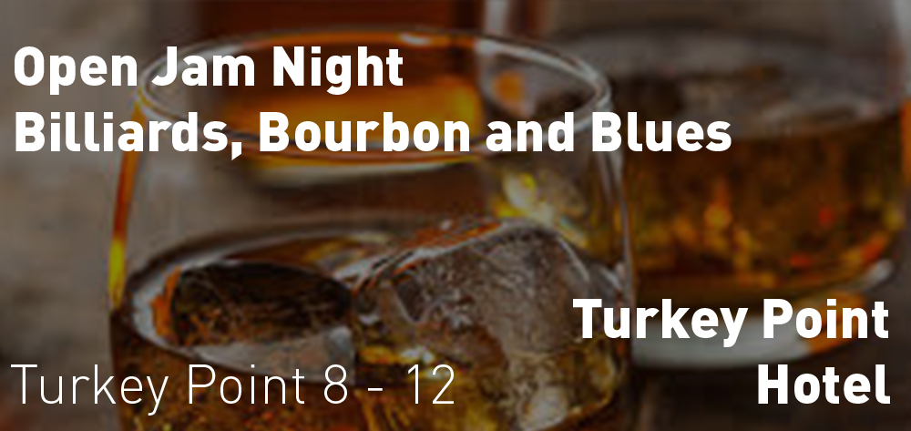 Turkey Point Hotel presents Open Jam Night: Billards, Bourbon, and Blues on Thursdays!