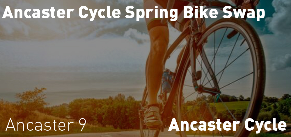 Ancaster Cycle Spring Bike Swap is on at Ancaster Cycle on Saturday April 27th at 9 AM.