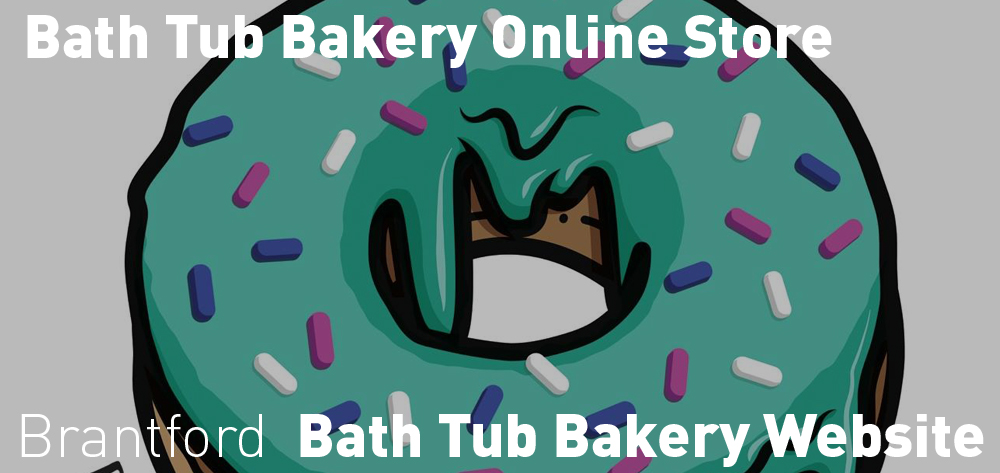 Bath Tub Bakery has shopping online with free drop off in Brantford for orders over $25! And a special 15% online shopping incentive!