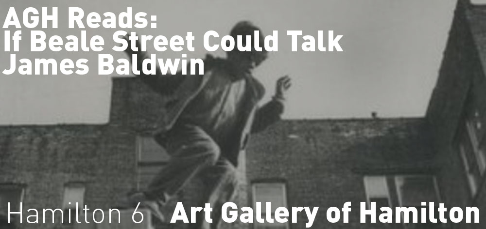 AGH Reads: If Beale Street Could Talk by James Baldwin is on at the Art Gallery of Hamilton on Thursday October 24th at 6 PM!