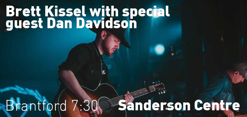 Brett Kissel - WE WERE THAT SONG TOUR With Special Guest Dan Davidson | Sanderson Centre | Tuesday, February 20, 2018 | 7:30pm
