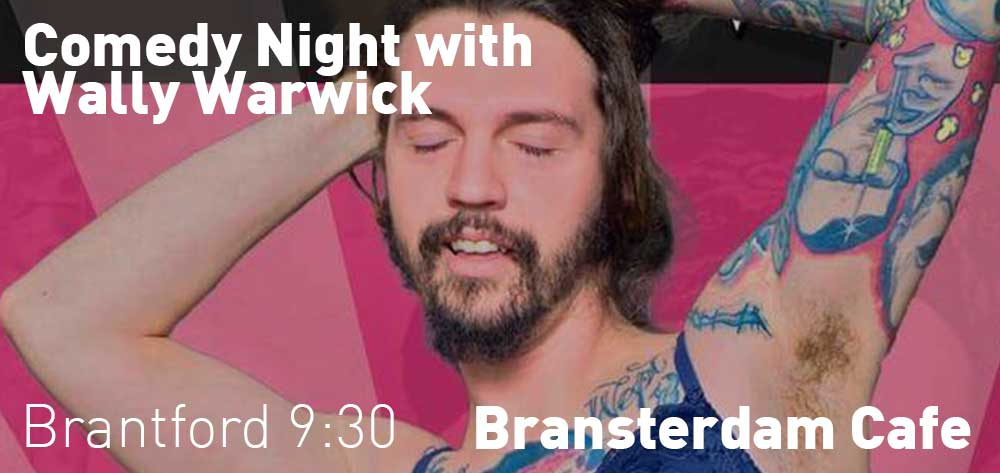 Comedy Night with Wally Warwick | Every Tuesday at the Bransterdam Cafe at 9:30pm
