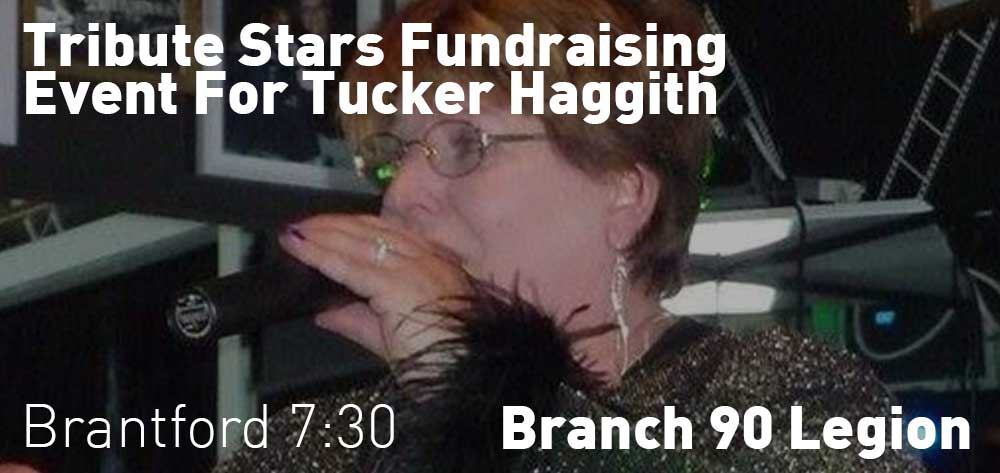 Tribute Stars Fundraising event for Tucker Haggith | Branch 90 Legion | Saturday, June 23, 2018 | 7:30pm