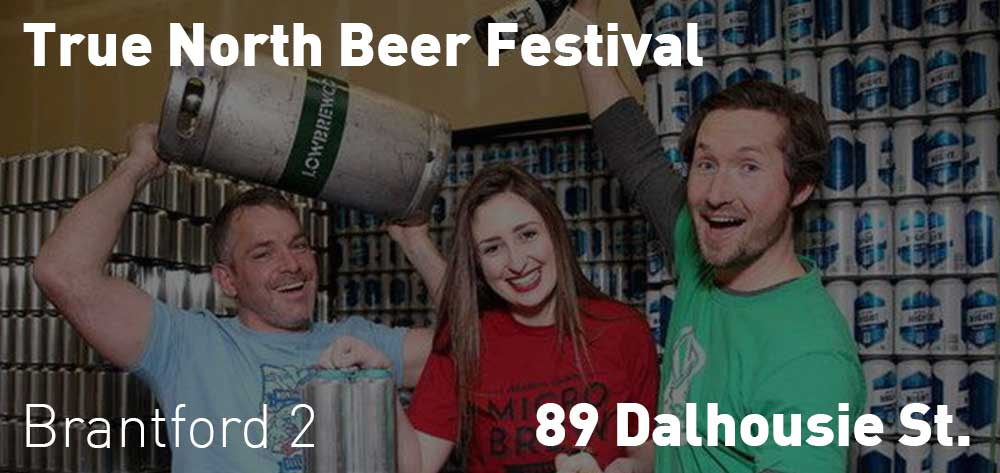 True North Beer Festival | 89 Dalhousie St. | June 22 and June 23, 2018