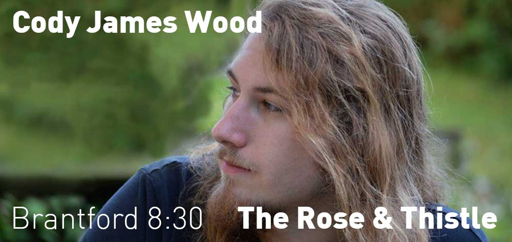 Cody James Wood @ The Rose And Thistle. Friday September 22, 2017 at 8:30pm