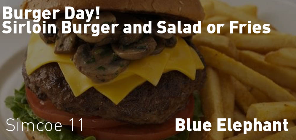 Monday's are Burger Day at the Blue Elephant!