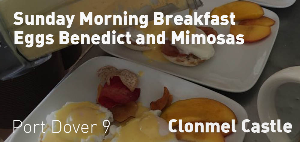 Sunday Morning Eggs Benedict and Mimosas at Clonmel Castle EVERY Sunday Morning