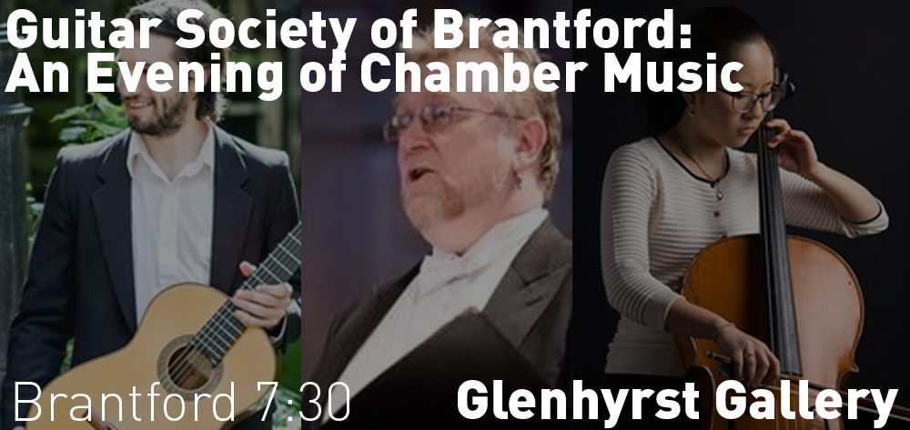 Guitar Society of Brantford: An Evening of Chamber Music is on at the Glenhyrst Gallery on Friday April 26 at 7:30.