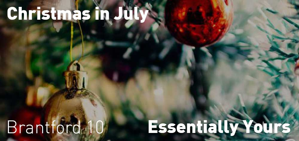 Christmas in July | Essentially Yours Brantford | July 21, 2020 - July 25, 2020