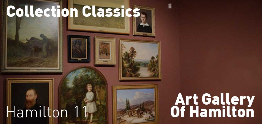Collection Classics Exhibition at the Art Gallery of Hamilton. April 9, 2016 - Feb 19, 2018