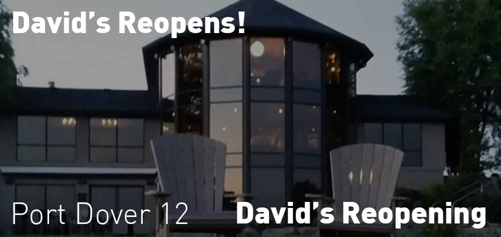 David's is reopened. Tuesday to Saturday at noon