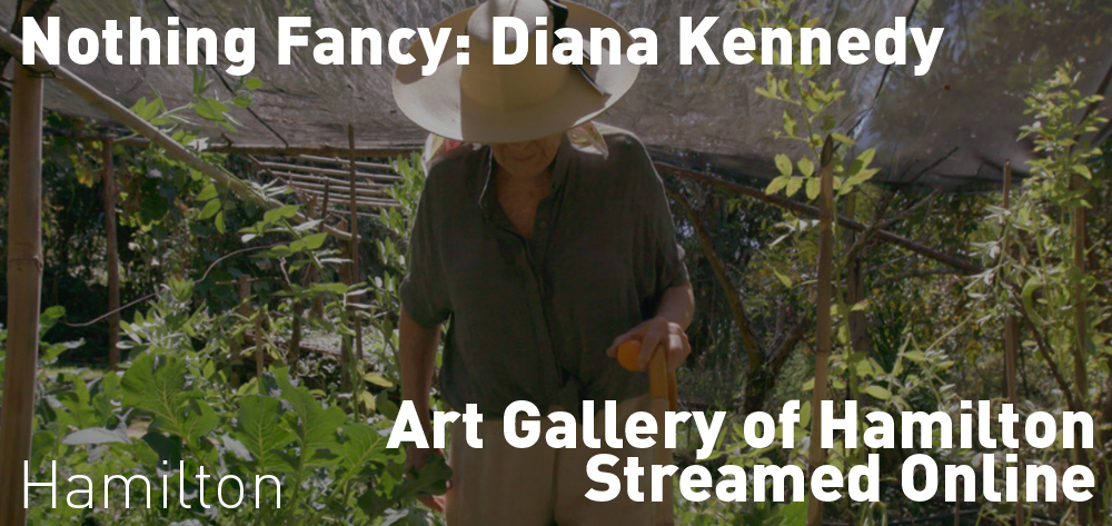 Online Film Series: Diana Kennedy: Nothing Fancy is available online from Fri, May 22 - Fri, May 29, 2020.