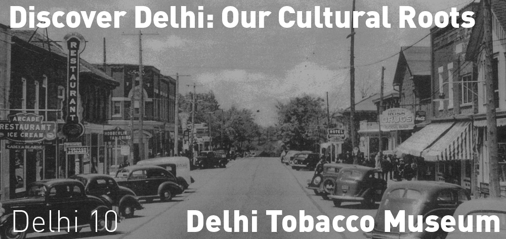 Discover Delhi is a permanent exhibition at the Delhi Tobacco and Heritage Museum.