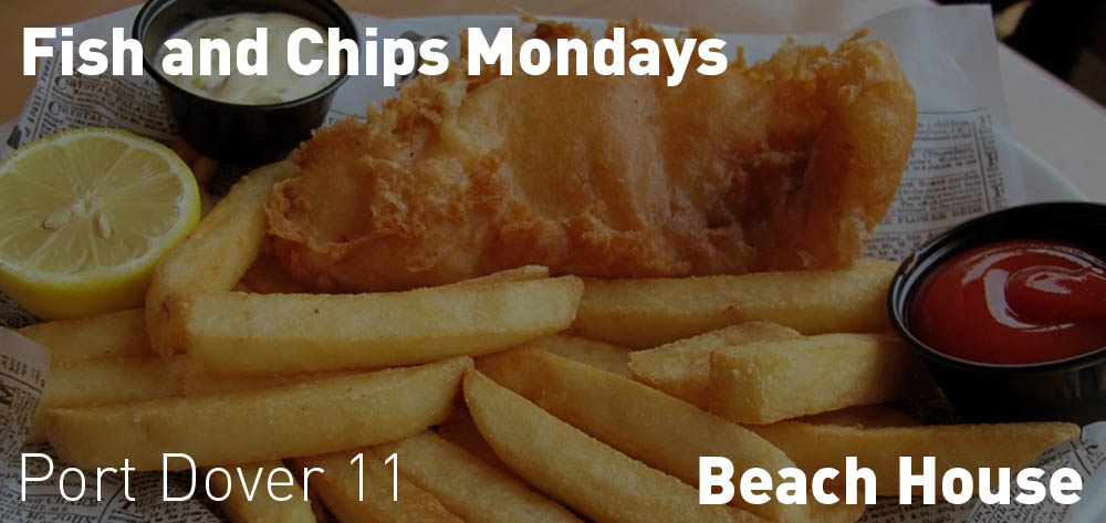 Fish & Chip Mondays are on at the Beach House every single Monday!