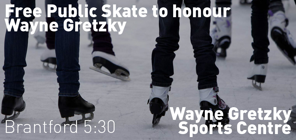 Free Public Skate to honour Wayne Gretzky at the Wayne Gretzky Sports Centre on Sunday January 26th at 5:30 PM.