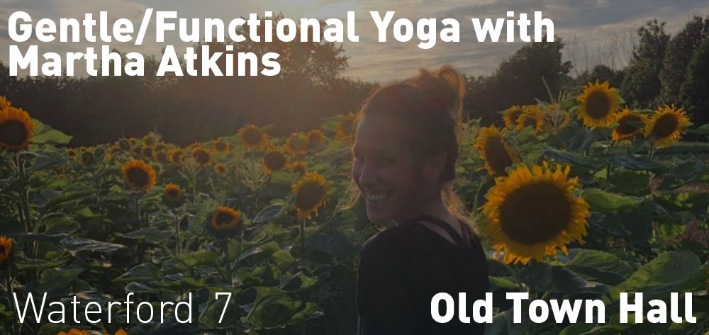 Martha Atkins is instructing Gentle Functional Yoga on Wednesdays at 8 PM!