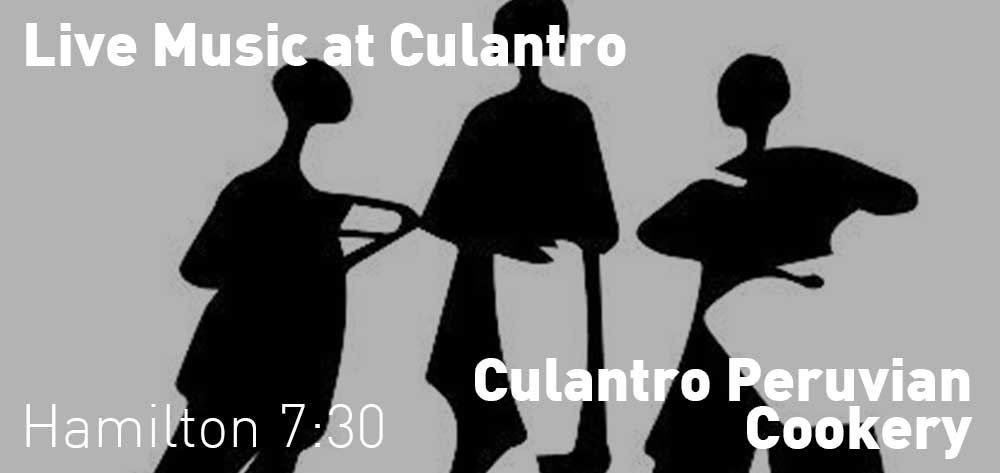 Live Music at Culantro Peruvian Cookery | Friday, April 27, 2018 | 7:30pm