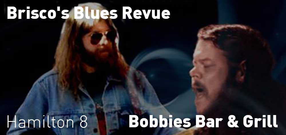 Brisco's Blues Revue | Bobbies bar and grill | Friday, February 23, 2018 | 8pm