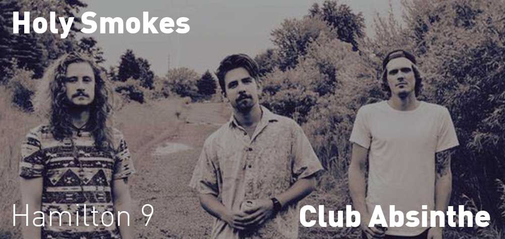 Holy Smokes | Club Absinthe | Friday, February 23, 2018 | 9pm