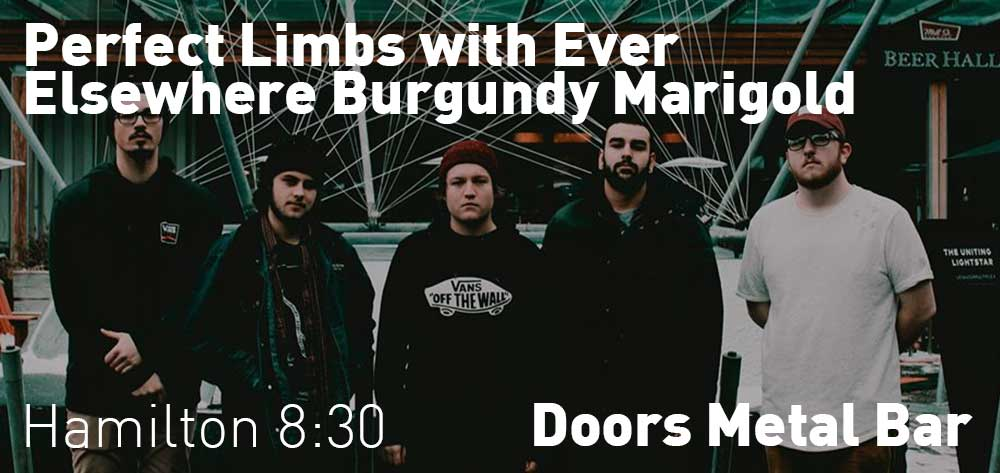 Perfect Limbs with Ever Elsewhere, Burgundy, Marigold | Doors Metal Bar | Friday, February 23, 2018 | 8:30pm