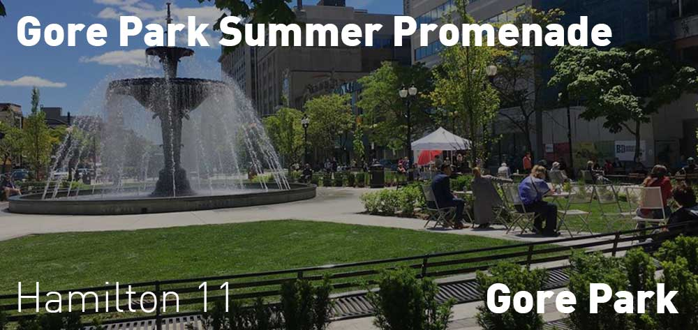 Gore Park Summer Promenade | Gore Park | June 12 - August 24, 2018 | 11am Each day