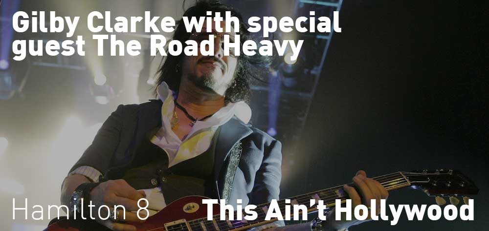 Gilby Clarke with The Road Heavy. Tuesday September 26, 2017 @ 8pm, This Ain't Hollywood
