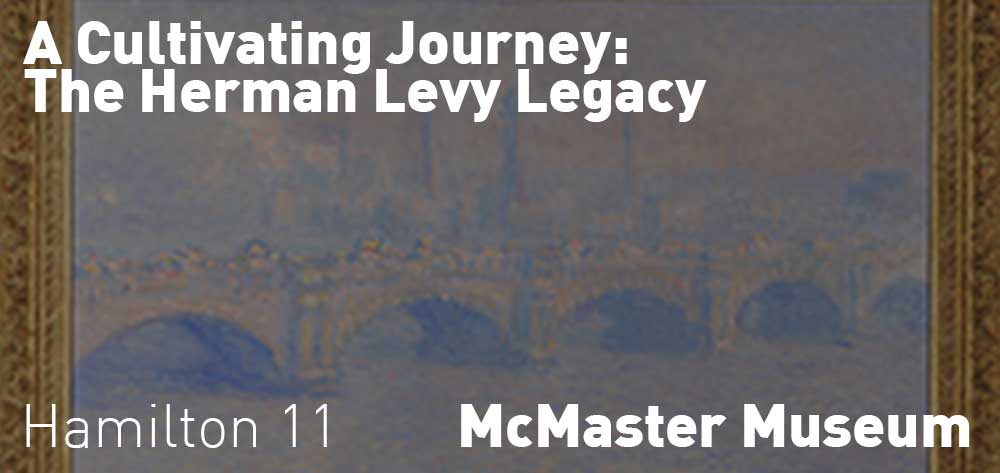 A Cultivating Journey: The Herman H. Levy Legacy. 1 September � 9 December, 2017