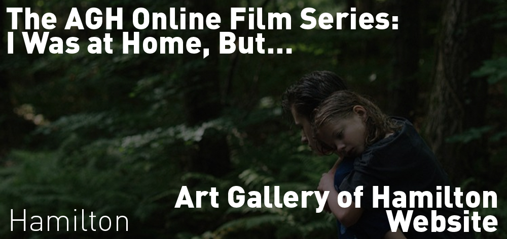 The Art Gallery of Hamilton Online Film Series presents I Was Home, But... on their website from Friday May 29th to Friday June 5th!